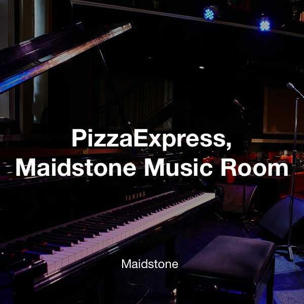Pizzaexpress Maidstone Music Room Events Tickets Tickx